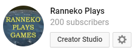 Ranneko Plays reached 200 subscribers on the 4th of May 2018